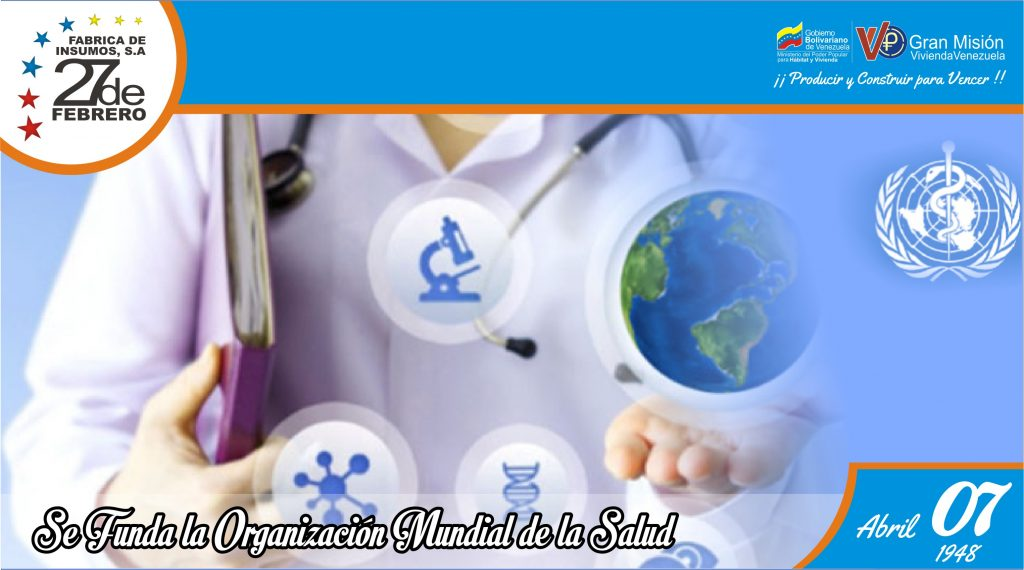 07 Se funda la Organización Mundial de la Salud